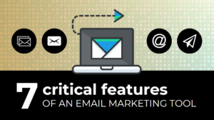 Email Marketing Tool critical features
