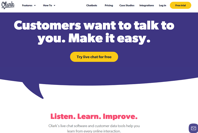 Customer want to talk to you. Make it easy. Try live chat for free