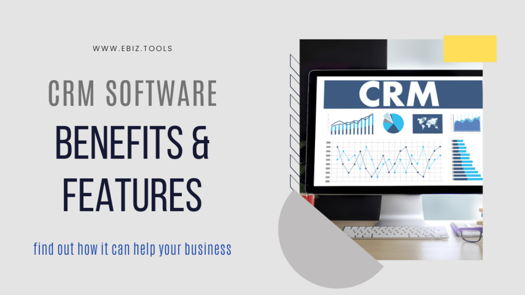 CRM Software - Benefits and Features